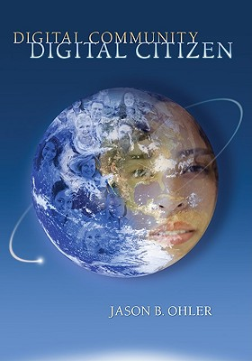 Digital-Community-Digital-Citizen-Ohler-Jason-9781412971447